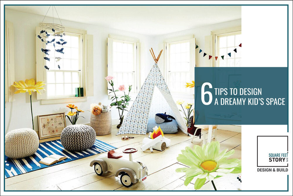 6 Tips to Design a Dreamy Kid's Space